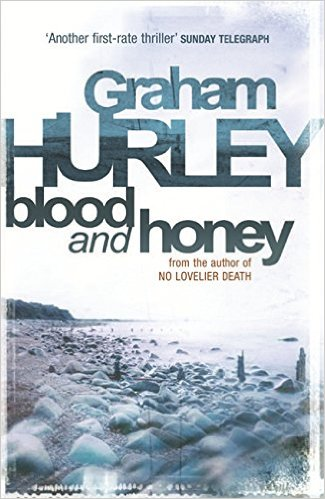 """Blood and Honey""  DI Joe No.6 by Graham Hurley"